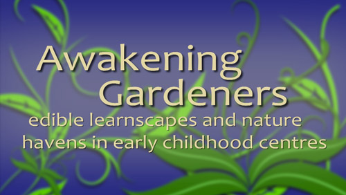 1 'Awakening Gardeners' Doco Download (Part 1 of 'Growing Schools Series') Image